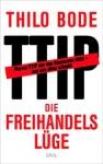 Die Freihandelsluege von Thilo Bode