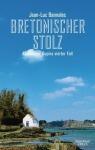 Bretonscher Stolz-Jean-Luc-Bannalec-Kommissar Dupin-Buch-Blog-Oliver Steinhaeuser