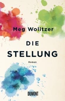 Die Stellung, Meg Wolitzer, Dumont, Buch- und Medienblog, Oliver Steinhäuser