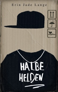 Halbe Helden Cover, Buchblog, Oliver Steinhäuser, Blog, Rezension, Erin Jade Lange, Magellan Verlag