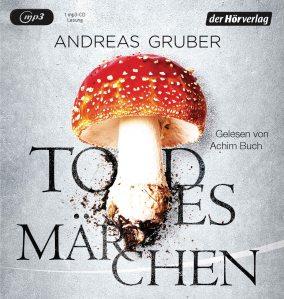 Todesmaerchen von Andreas Gruber_Rezension_Buch_Blog_Oliver Steinhaeuser