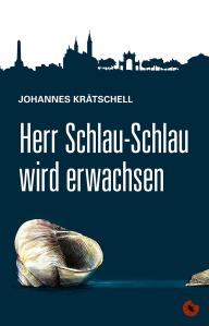 Herr Schlau-Schlau wird erwachsen_Johannes Krätschell_Rezension_Oliver Steinhaeuser_Blog_Buchblog_Periplaneta