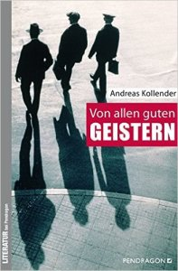 Von allen guten Geistern_Andreas Kollender_Buchblog_Oliver Steinhäuser_Blog_Literatur