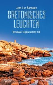 Bretonisches Leuchten_Jean-Luc Bannalec_Rezension_Oliver Steinhaeuser_Buch-und Medienblog, Blog