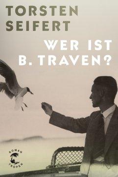 B_Traven_Torsten Seifert_Rezension_Buchblog_Oliver Steinhäuser
