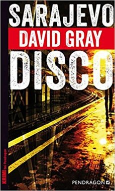 Sarajevo Disco_David Gray_Pendragon_Rezension_Oliver Steinhäuser_Buchblog