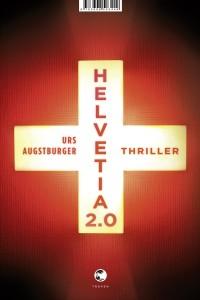 Urs Augsburger_Helvetia 2.0_Rezension_Buchblog_Literatur_Oliver Steinhäuser
