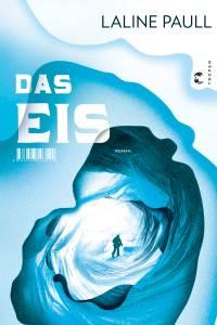 Das Eis_Laline Paull_Blog_Oliver Steinhäuser_Rezension