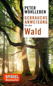 Gebrauchsanweisung für den Wald_Peter Wohlleben_Rezension_Oliver Steinhaeuser_Blog